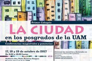 """Primer Coloquio """"LA CIUDAD"""" en los posgrados de la UAM"""